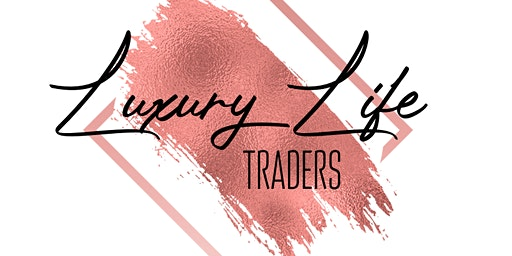 Luxury Life Traders Present: Raising Your Net-worth Financial Informational Session