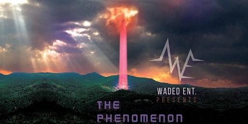 Waded ENT presents : The Phenomenon