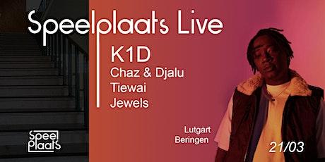 Speelplaats Live | K1D Jewels Tiewai Chaz & Djalu tickets