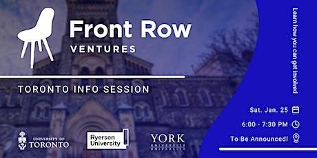 Front Row Ventures x University of Toronto/Ryerson/York - Info Session tickets