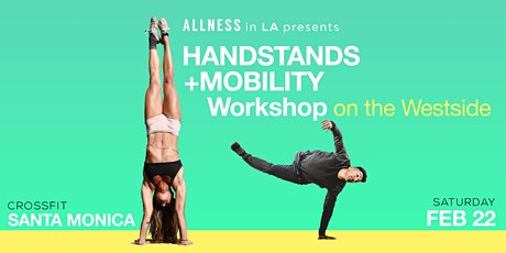 Handstands + Mobility  Workshop  (Santa Monica) tickets