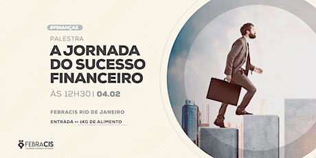 [RIO DE JANEIRO/RJ] Palestra Gratuito - A JORNADA DO SUCESSO FINANCEIRO ingressos