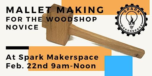 Mallet Making for the Woodshop Novice