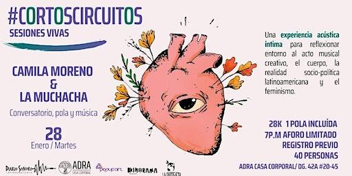 #CortosCircuitos Camila Moreno & La Muchacha