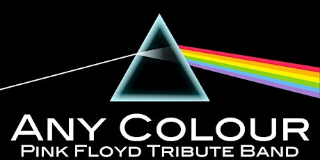 Any Colour: A Tribute to Pink Floyd tickets