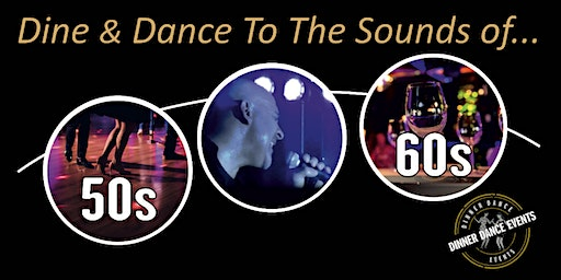 The Sounds Of The 50s / 60s & 70s  Dine & Dance