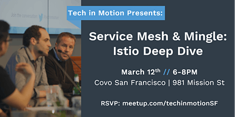 Service Mesh & Mingle: Istio Deep Dive tickets