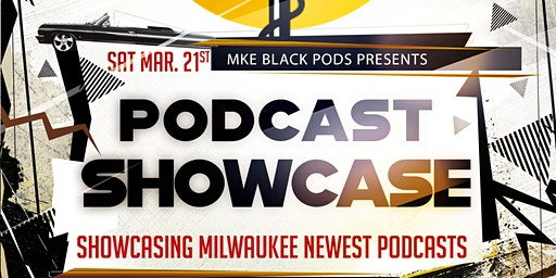 MKE Black Pod's: Podcast Showcase