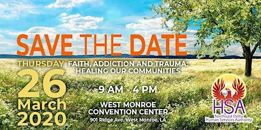 Faith, Addiction and Trauma: Healing Our Communities