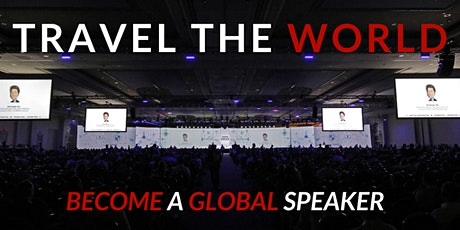 Travel the World for FREE as a Global Speaker tickets
