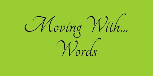 Moving With...Words
