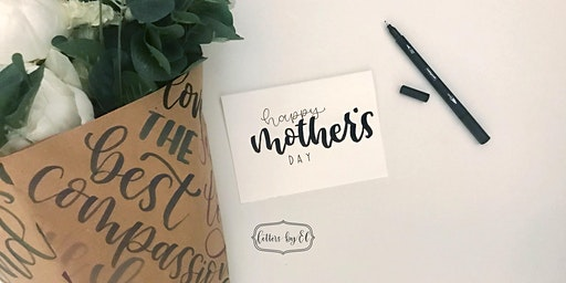 Brush Lettering Mother's Day workshop/ experience, in Bushey, Hertfordshire