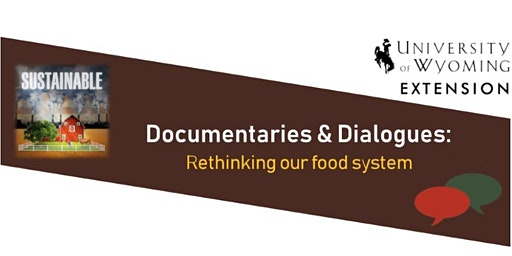 Documentaries & Dialogues: Rethinking our food system