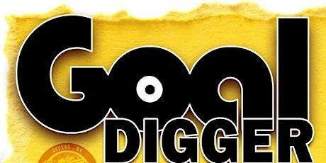 Goal Digger tickets
