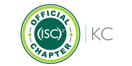 (ISC)² KC Chapter: March 4, 2020 Meeting (Please Register) tickets