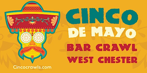 Cinco De Mayo Bar Crawl West Chester