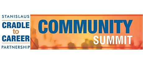Stanislaus Cradle to Career Partnership Community Summit tickets