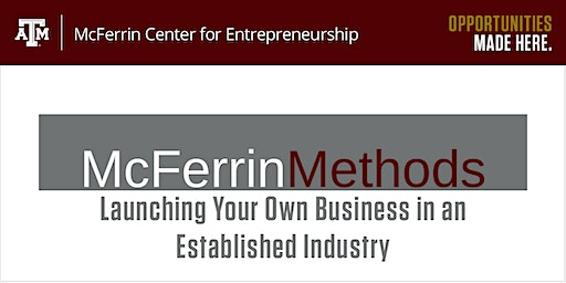 McFerrin Methods: Launching Your Own Business in an Established Industry