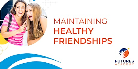 Free Presentation: Students Maintaining Healthy Friendships tickets
