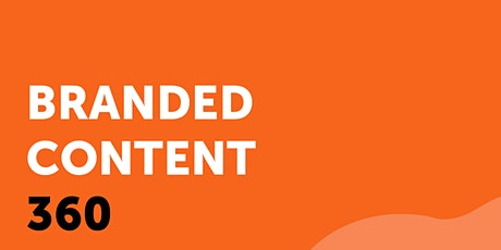 CURSO BRANDED CONTENT 360 tickets