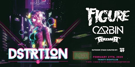 DSTRTION w/ Figure, Carbin and Akoma tickets