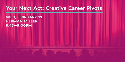 Your Next Act: Creative Career Pivots