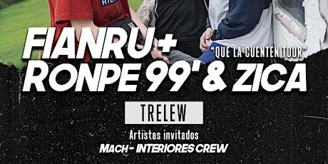 Zica, Ronpe 99 y Fianru en Trelew #QueLaCuentenTour 12/02 entradas