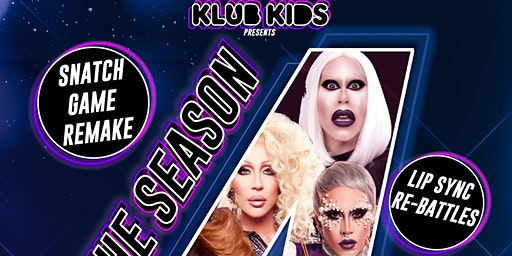 KLUB KIDS MANCHESTER presents THE SEASON 4 REUNION (ages 18+)