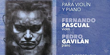 CICLO INTEGRAL SONATAS DE BEETHOVEN II:violín y piano (7 de marzo 20:30h) entradas