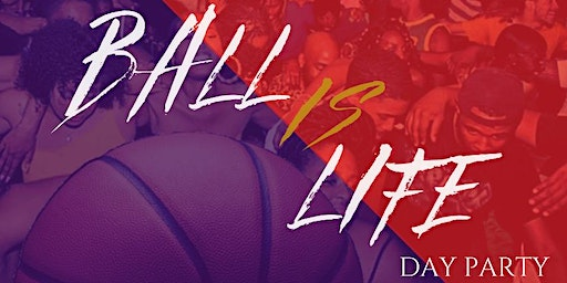 Ball is Life Day Party