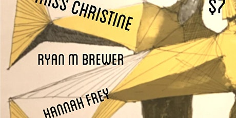 Ryan M Brewer, Miss Christine and Hannah Frey tickets