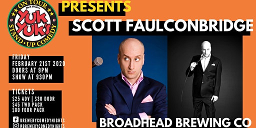 Yuk Yuk's Presents SCOTT FAULCONBRIDGE (JFL, CBC) @ Broadhead Brewing