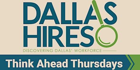Dallas Hires: Think Ahead Thursdays tickets