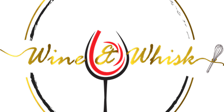 Wine & Whisk tickets