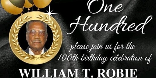 William T Robie's 100th Birthday Celebration