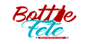 BOTTLE FETE #HOUSTON - Caribbean BYOB Festival