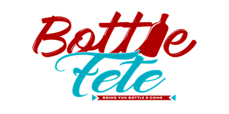 BOTTLE FETE #HOUSTON - Caribbean BYOB Festival tickets