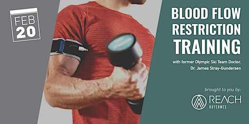 Blood Flow Restriction Training presented by Reach Outcomes