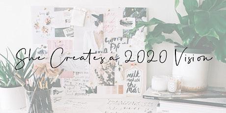 She Creates a 2020 Vision. tickets