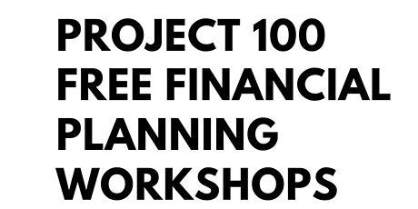 Project 100 Free Financial Workshop tickets