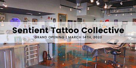 Sentient Tattoo Collective Grand Opening   March 14th tickets