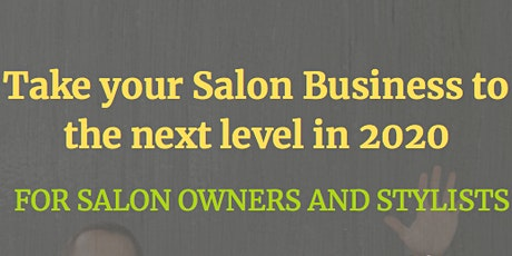 Take your Salon Business to the next level in 2020! tickets
