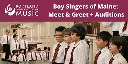 Boy Singers of Maine   Meet and Greet + Auditions