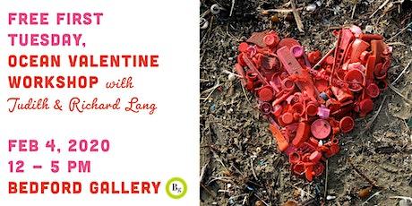 Free First Tuesday, Ocean Valentine Workshop tickets