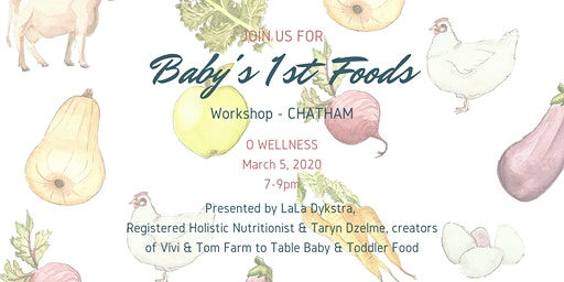 Baby's First Foods Workshop - O Wellness - Chatham