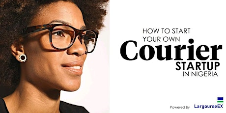 HOW TO START YOUR OWN COURIER STARTUP tickets