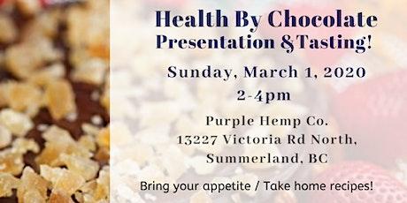 Health By Chocolate - Presentation & Tasting!  tickets