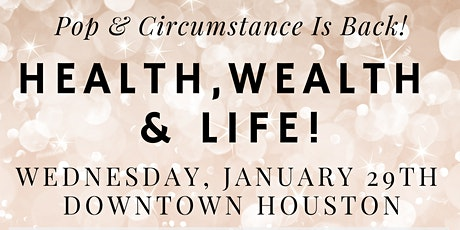 "It's Time For ""Health, Wealth + Life!"" With Pop & Circumstance! Powered By Champagne & Melanin™ tickets"