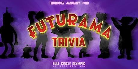 Futurama Trivia at Full Circle Olympic tickets