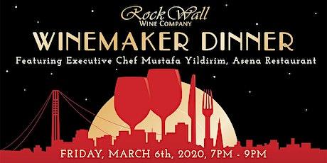 Rock Wall Winemaker Dinner featuring Executive Chef Mustafa Yildirim, Asena Restaurant tickets